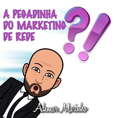 Marketing de Rede é Pegadinha? Marketing Multinivel
